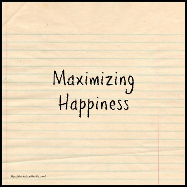 Maximizing Happiness