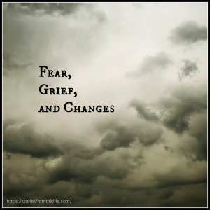 fear-grief-and-changes